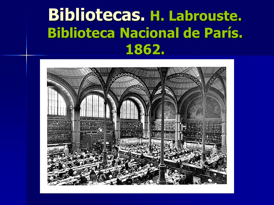 Bibliotecas. H. Labrouste. Biblioteca Nacional de París. 1862.