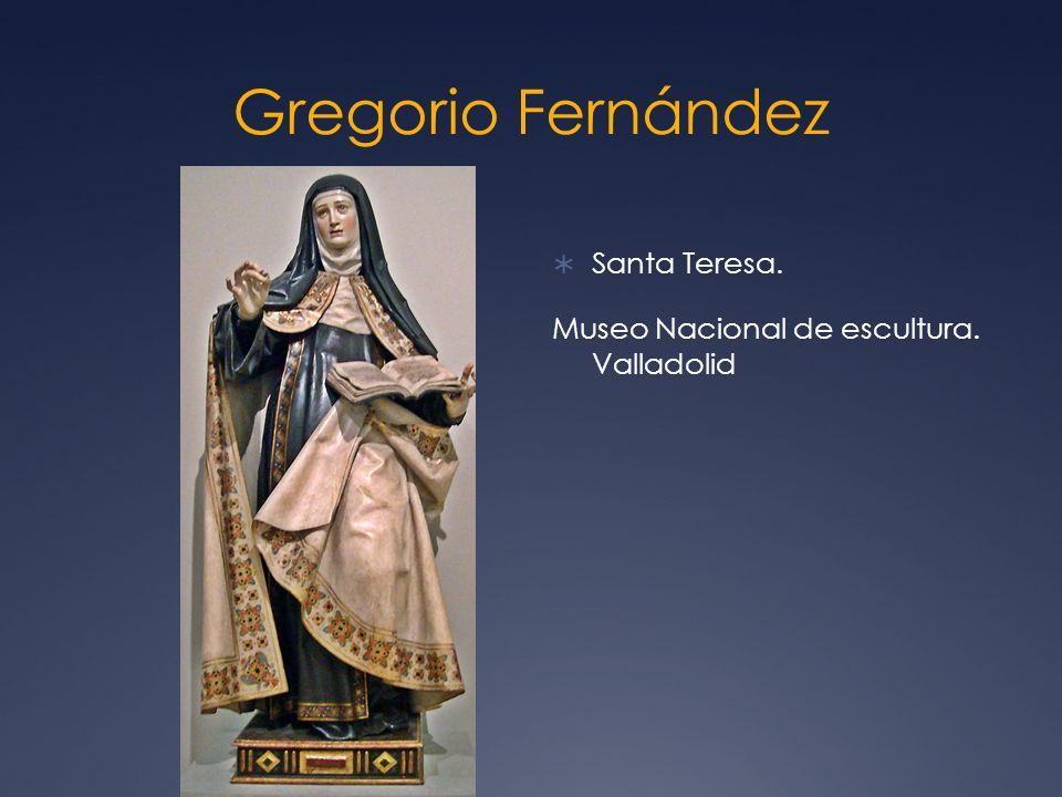 Gregorio Fernández Santa Teresa.