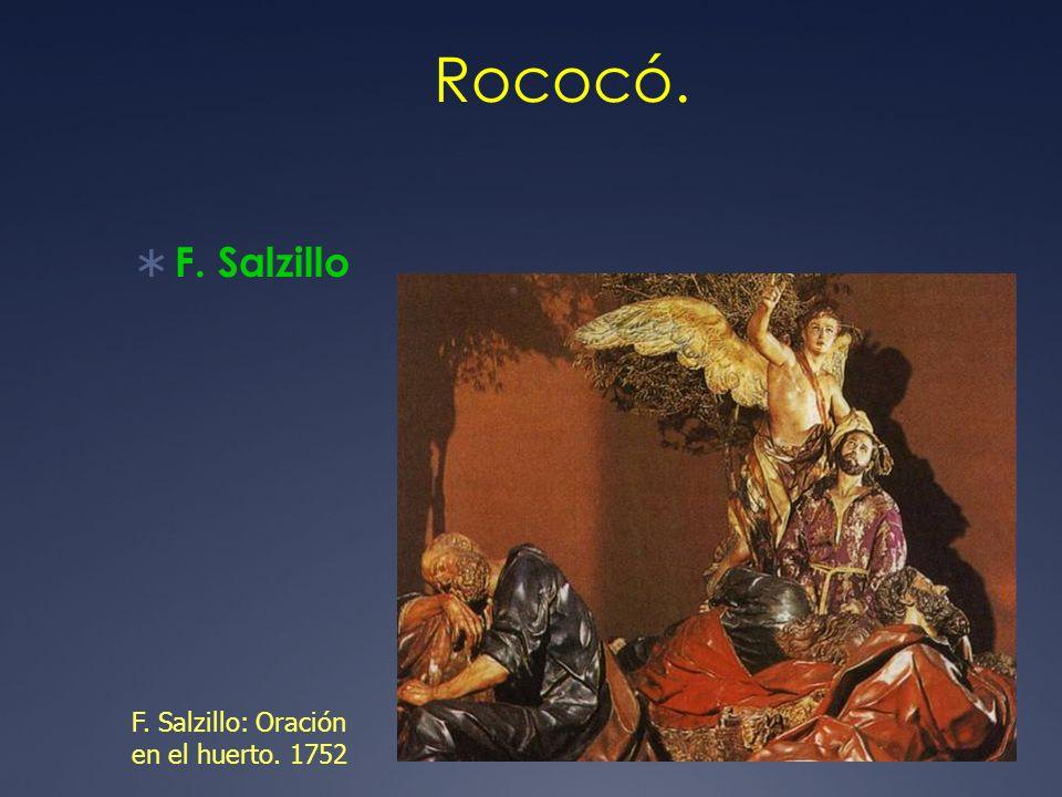 Rococó. F. Salzillo F. Salzillo: Oración en el huerto. 1752