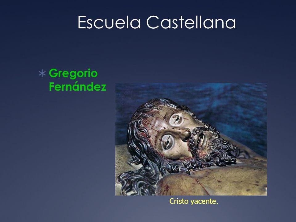 Escuela Castellana Gregorio Fernández Cristo yacente.