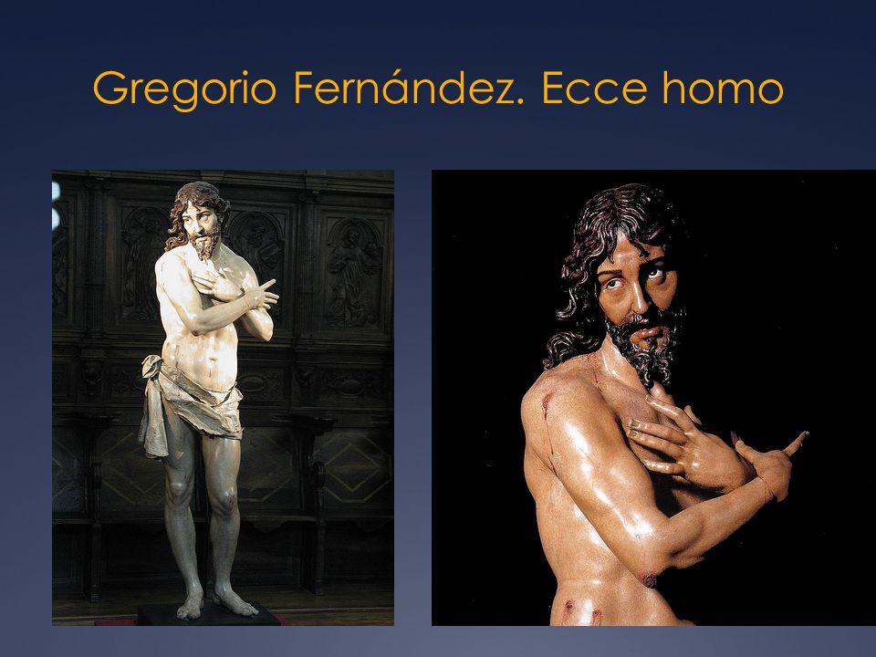 Gregorio Fernández. Ecce homo