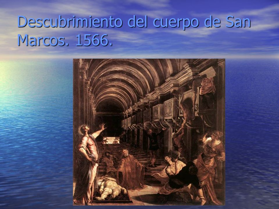 Descubrimiento del cuerpo de San Marcos. 1566.