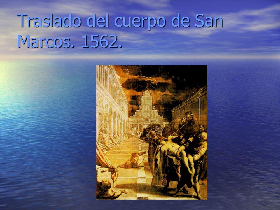 Traslado del cuerpo de San Marcos. 1562.
