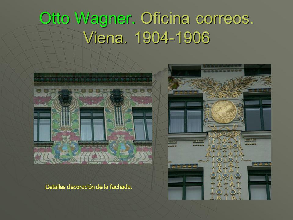 Otto Wagner. Oficina correos. Viena. 1904-1906