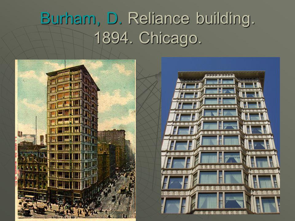 Burham, D. Reliance building. 1894. Chicago.