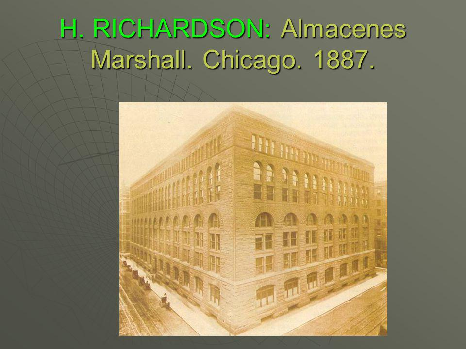 H. RICHARDSON: Almacenes Marshall. Chicago. 1887.