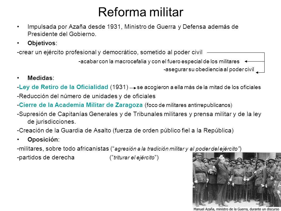 Reforma militar Impulsada por Azaña desde 1931, Ministro de Guerra y Defensa además de Presidente del Gobierno.