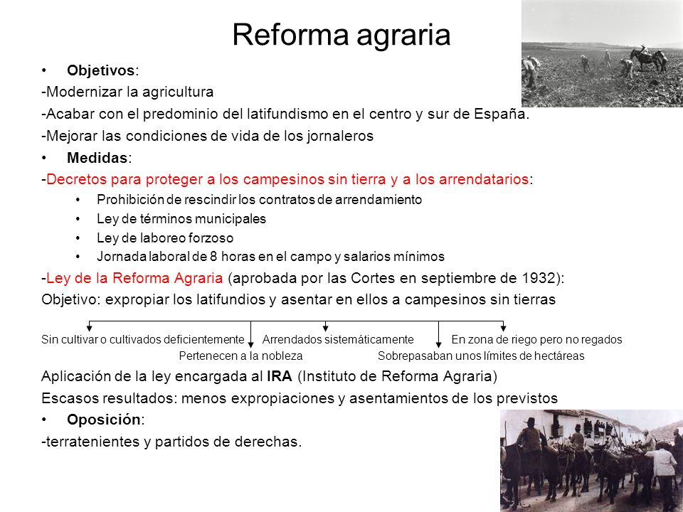 Reforma agraria Objetivos: -Modernizar la agricultura