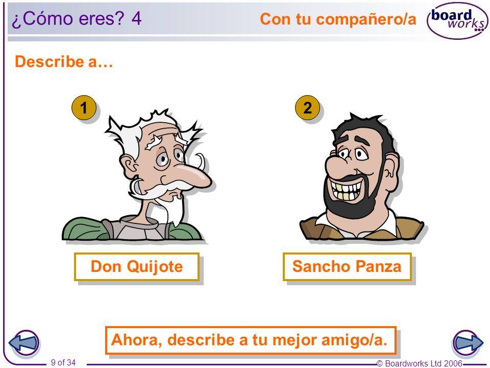 ¿Cómo eres 4 Con tu compañero/a Describe a… 1 2 Don Quijote