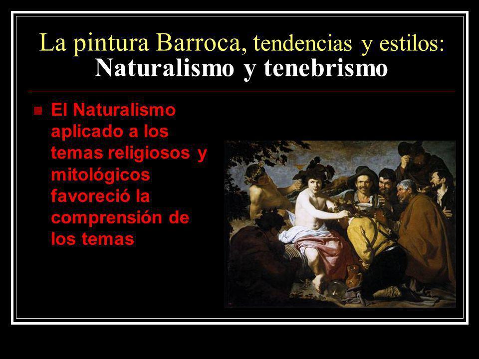 La pintura Barroca, tendencias y estilos: Naturalismo y tenebrismo