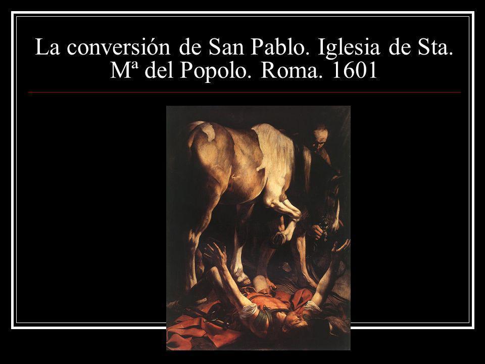 La conversión de San Pablo. Iglesia de Sta. Mª del Popolo. Roma. 1601