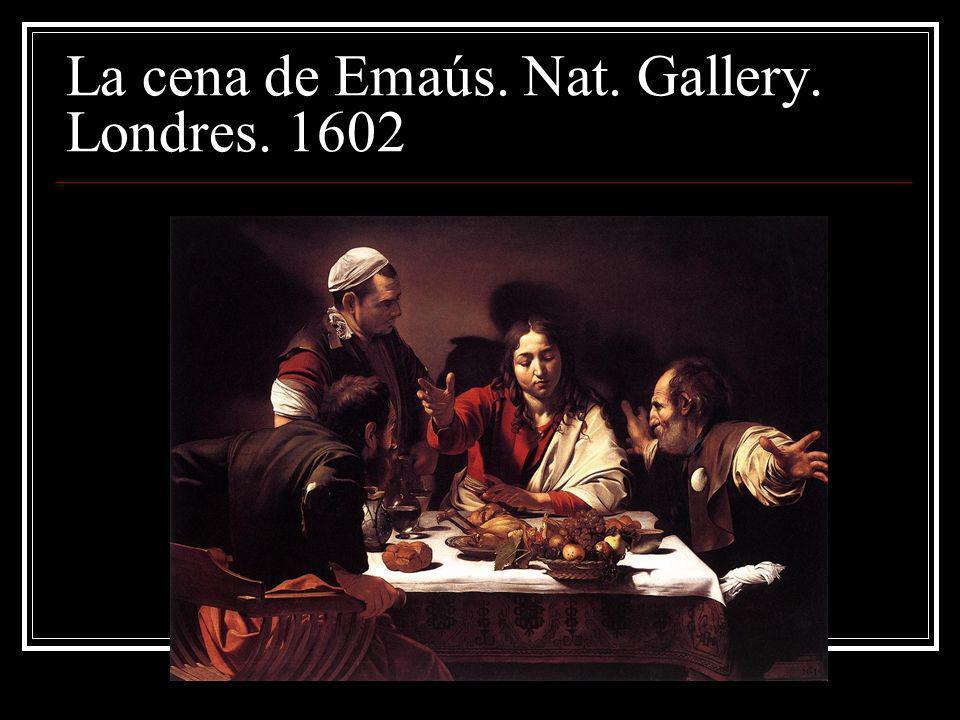 La cena de Emaús. Nat. Gallery. Londres. 1602