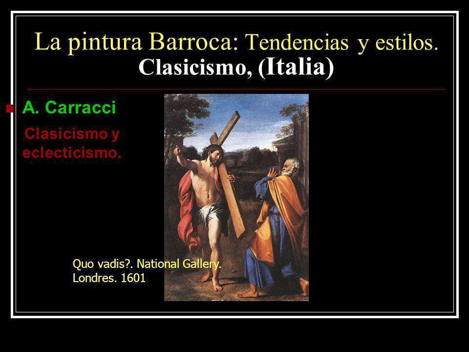 La pintura Barroca: Tendencias y estilos. Clasicismo, (Italia)
