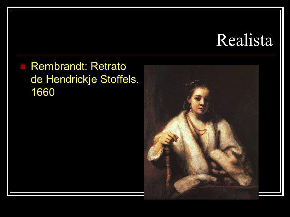 Realista Rembrandt: Retrato de Hendrickje Stoffels. 1660