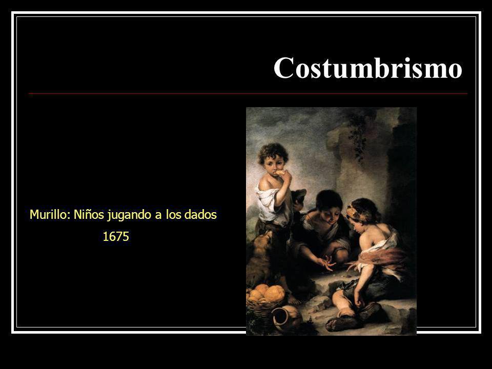 Costumbrismo Murillo: Niños jugando a los dados 1675