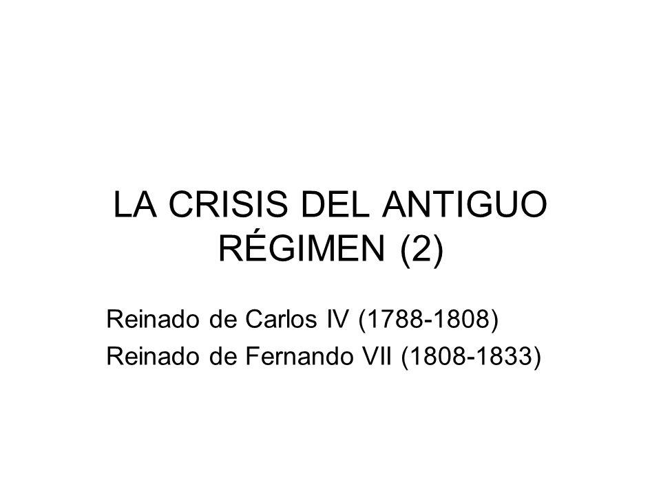 LA CRISIS DEL ANTIGUO RÉGIMEN (2)