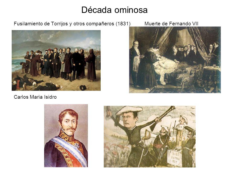 Década ominosa Fusilamiento de Torrijos y otros compañeros (1831) Muerte de Fernando VII.