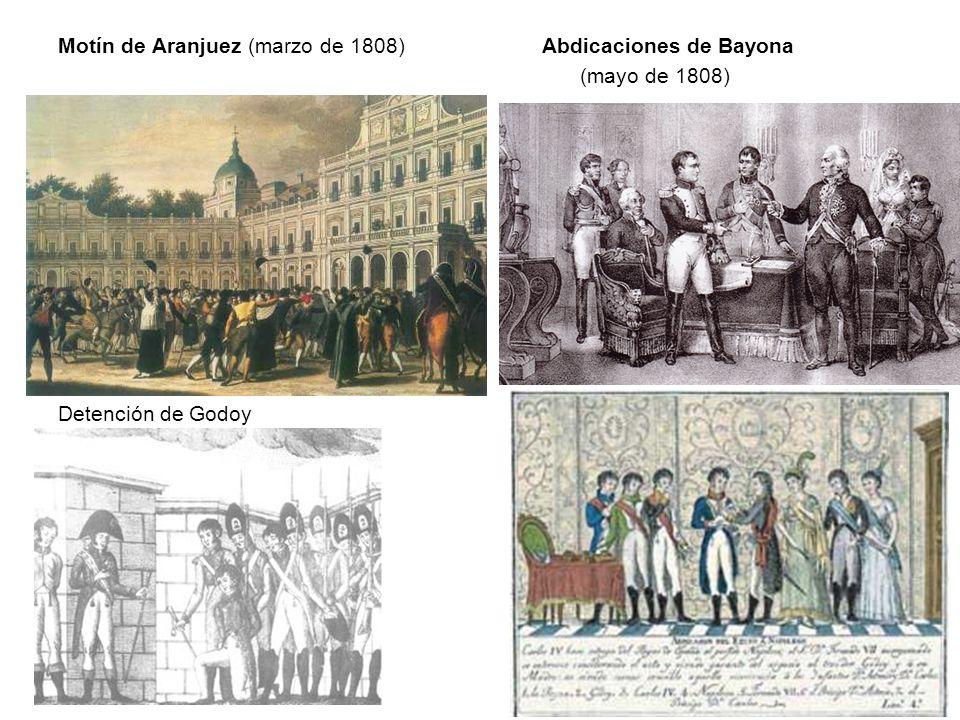 Motín de Aranjuez (marzo de 1808) Abdicaciones de Bayona