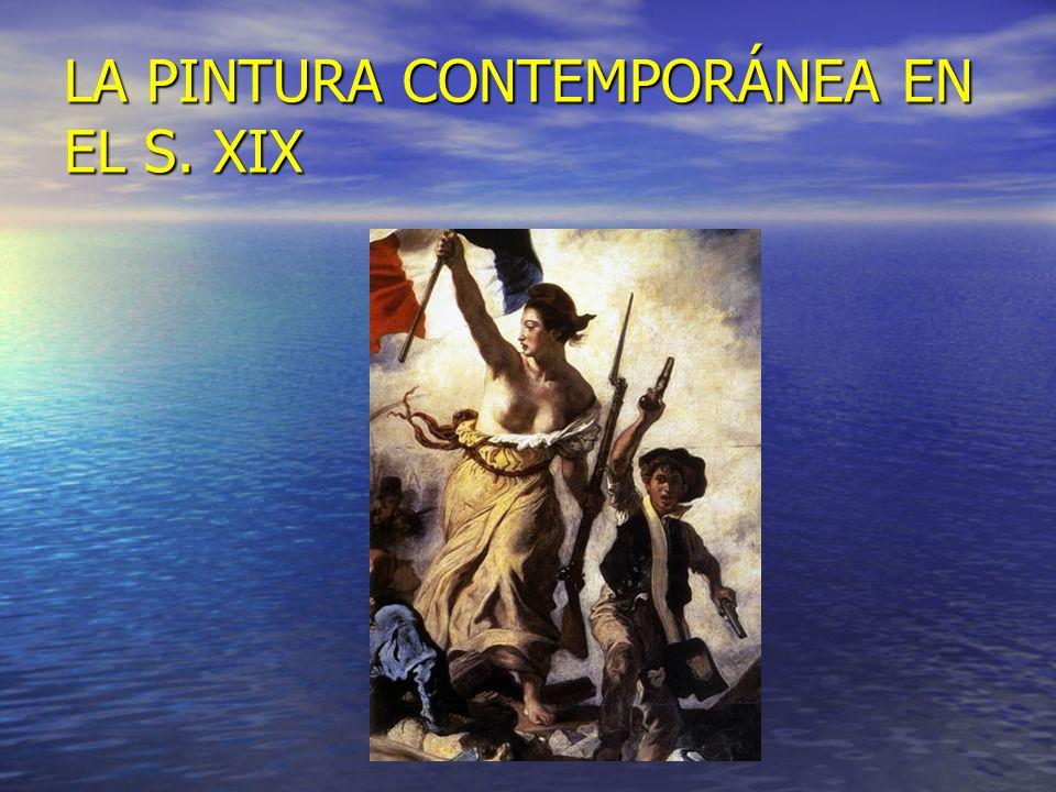 LA PINTURA CONTEMPORÁNEA EN EL S. XIX