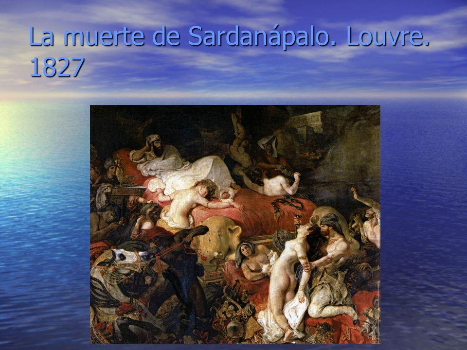 La muerte de Sardanápalo. Louvre. 1827