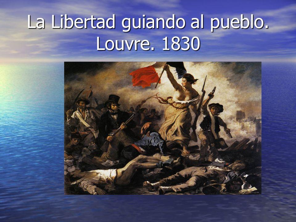La Libertad guiando al pueblo. Louvre. 1830