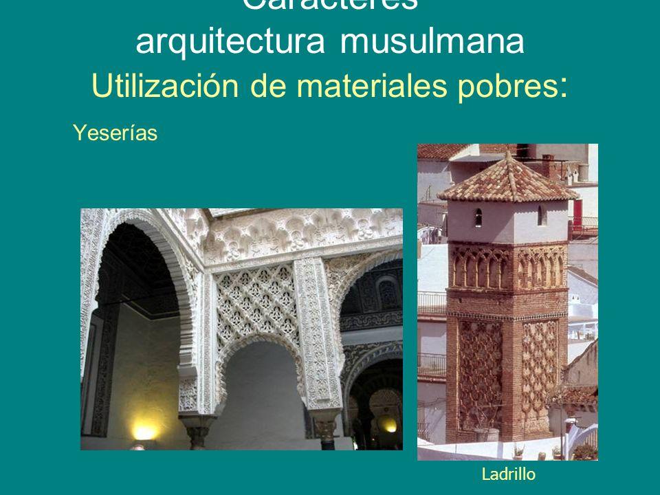 Caracteres arquitectura musulmana Utilización de materiales pobres: