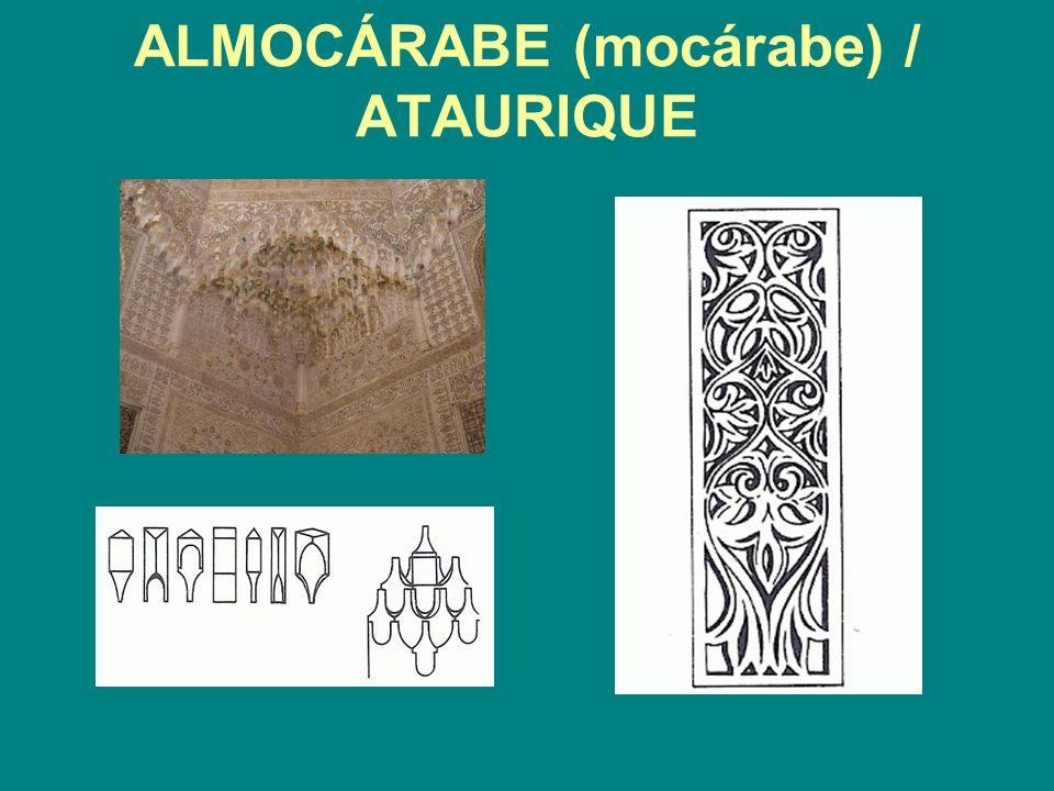ALMOCÁRABE (mocárabe) / ATAURIQUE