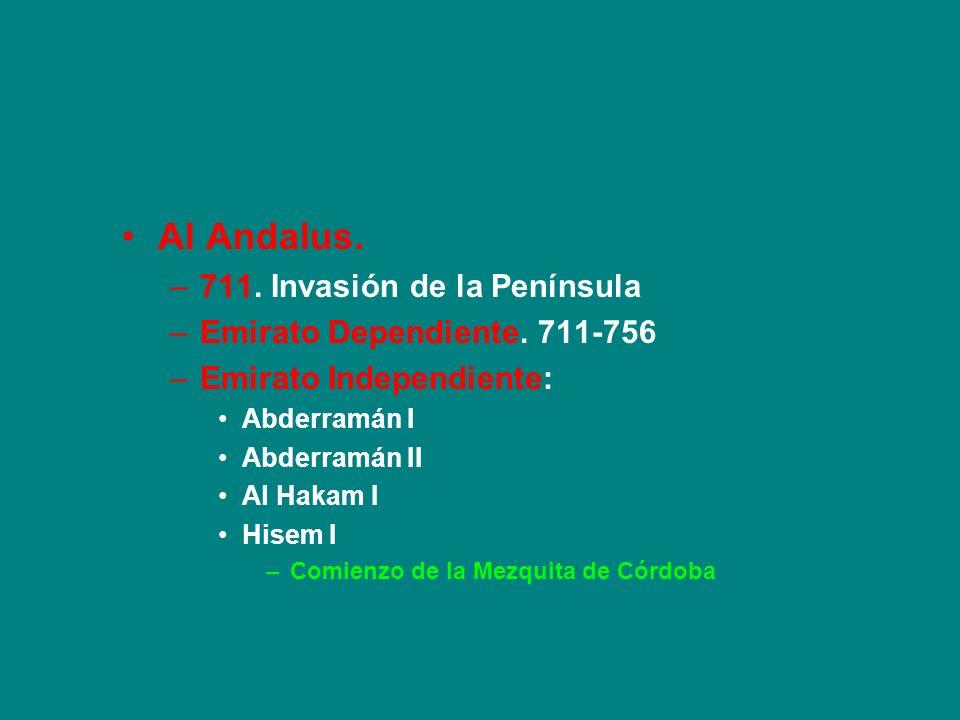 Al Andalus. 711. Invasión de la Península Emirato Dependiente. 711-756