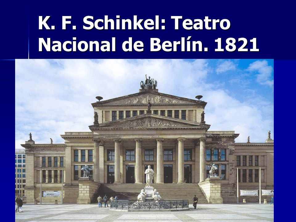 K. F. Schinkel: Teatro Nacional de Berlín. 1821