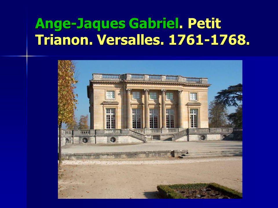 Ange-Jaques Gabriel. Petit Trianon. Versalles. 1761-1768.