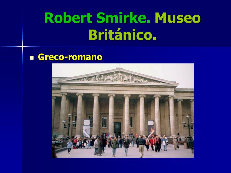Robert Smirke. Museo Británico.