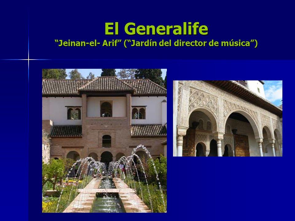 El Generalife Jeinan-el- Arif ( Jardín del director de música )