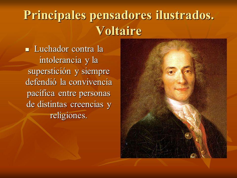 Principales pensadores ilustrados. Voltaire