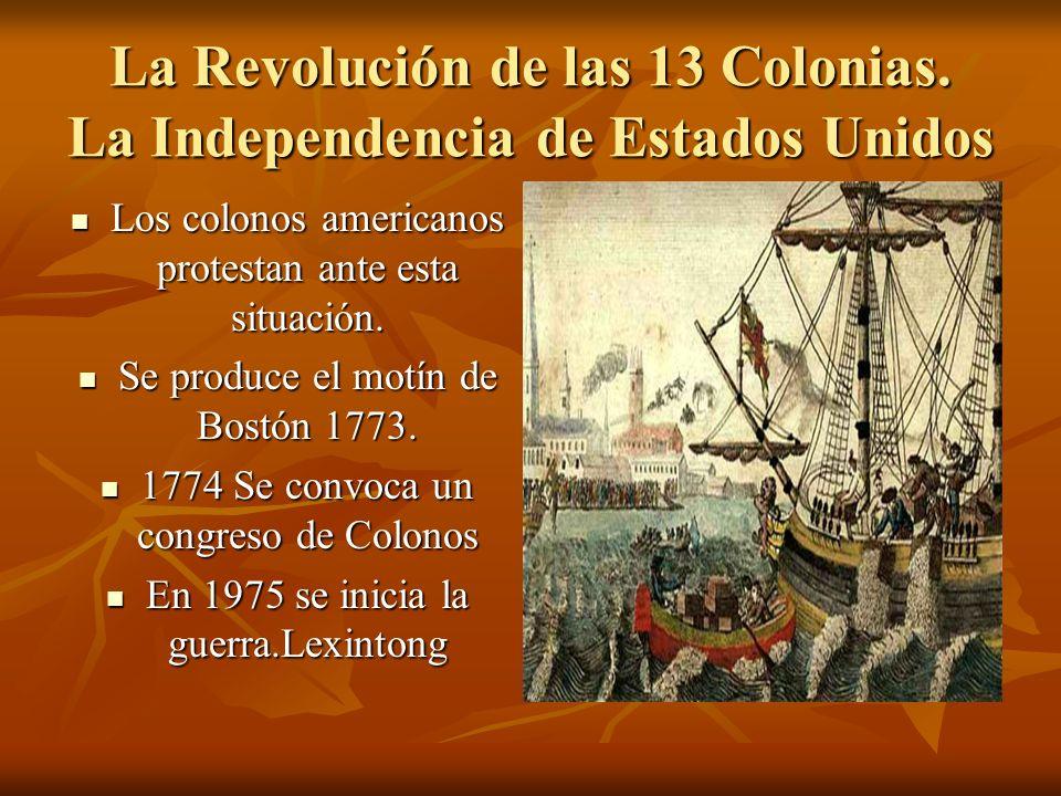 La Revolución de las 13 Colonias. La Independencia de Estados Unidos