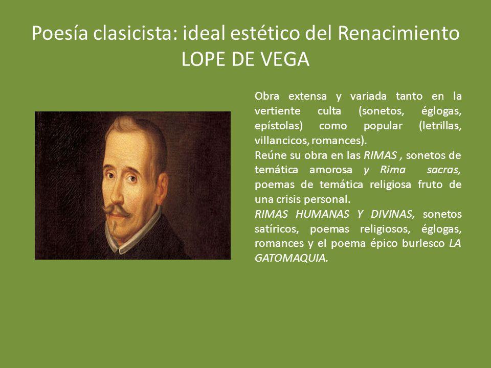 Poesía clasicista: ideal estético del Renacimiento LOPE DE VEGA