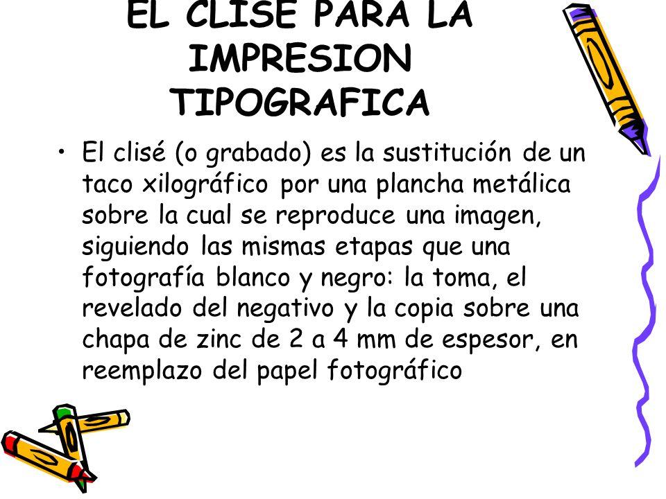 EL CLISE PARA LA IMPRESION TIPOGRAFICA