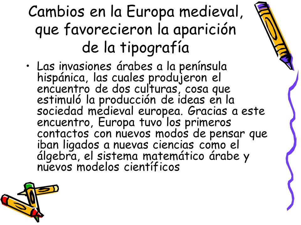 Cambios en la Europa medieval, que favorecieron la aparición de la tipografía
