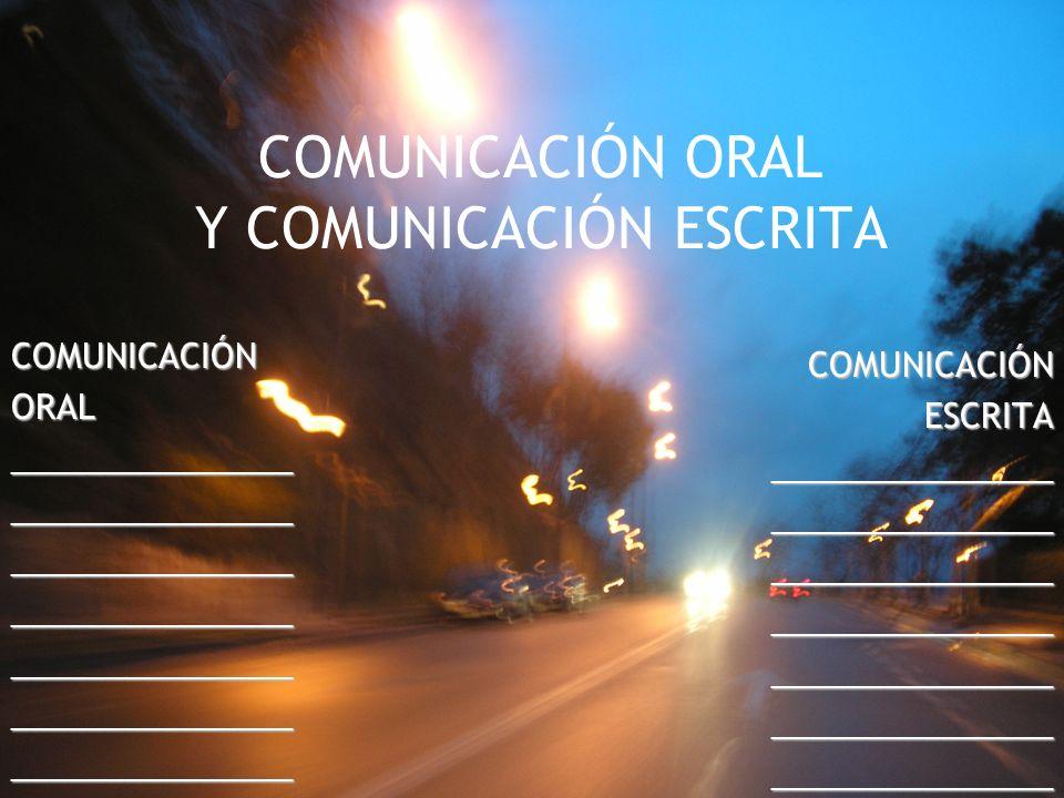COMUNICACIÓN ORAL Y COMUNICACIÓN ESCRITA