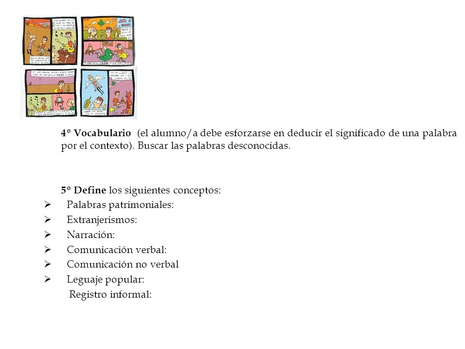 4º Vocabulario (el alumno/a debe esforzarse en deducir el significado de una palabra por el contexto). Buscar las palabras desconocidas.