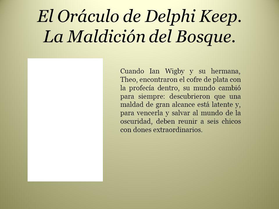 El Oráculo de Delphi Keep. La Maldición del Bosque.