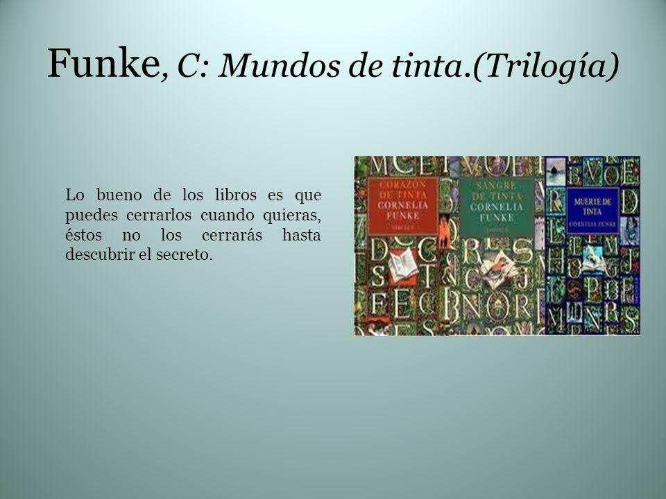 Funke, C: Mundos de tinta.(Trilogía)