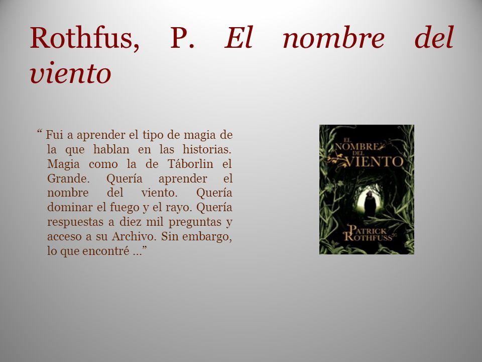 Rothfus, P. El nombre del viento