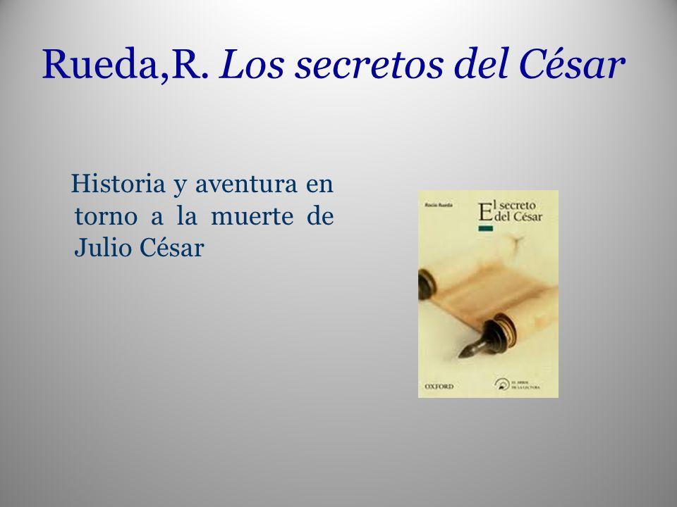 Rueda,R. Los secretos del César