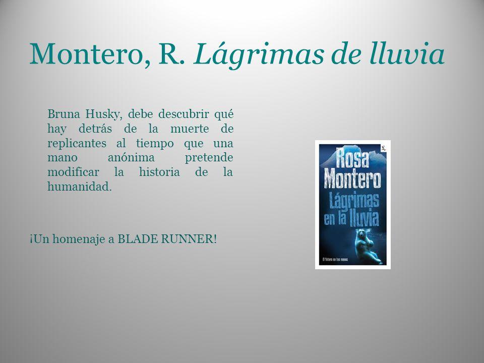 Montero, R. Lágrimas de lluvia