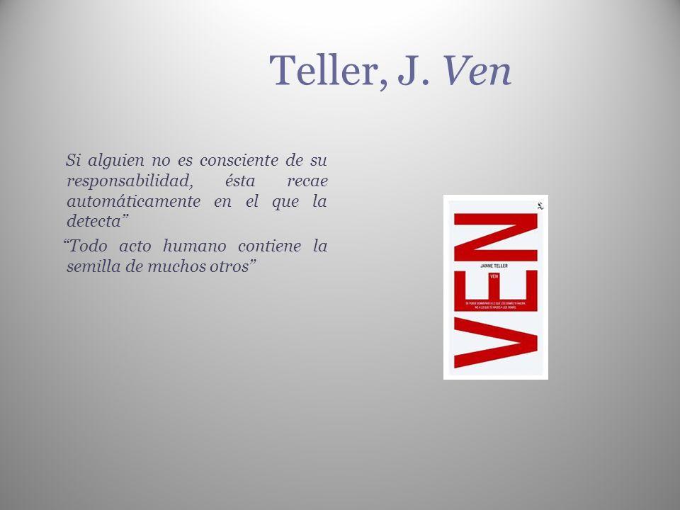 Teller, J. Ven Si alguien no es consciente de su responsabilidad, ésta recae automáticamente en el que la detecta
