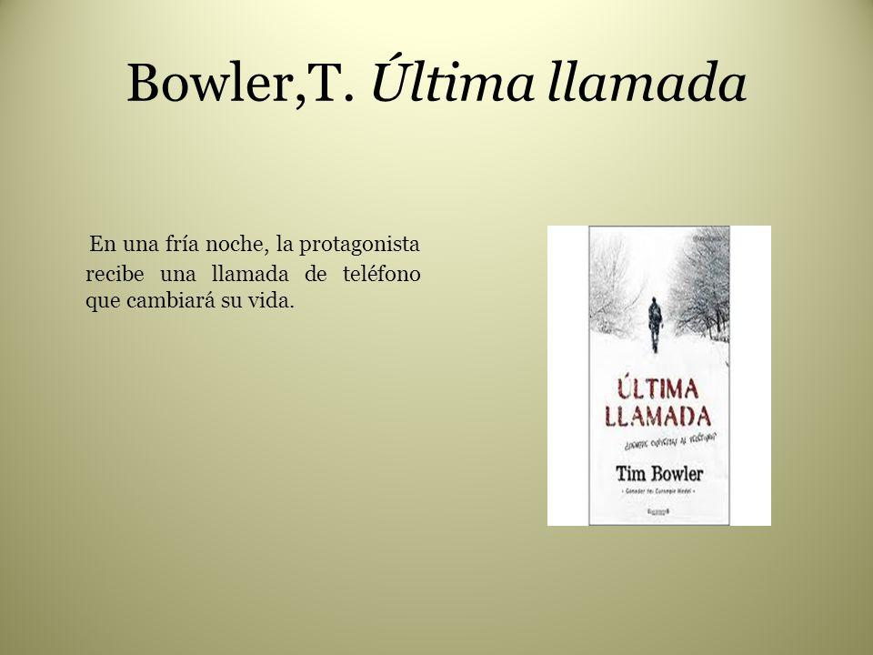Bowler,T. Última llamada