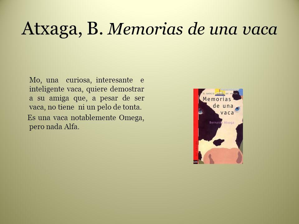 Atxaga, B. Memorias de una vaca