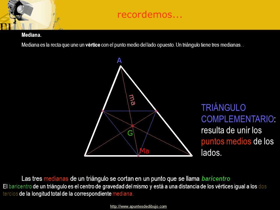 recordemos... Mediana. Mediana es la recta que une un vértice con el punto medio del lado opuesto. Un triángulo tiene tres medianas. .