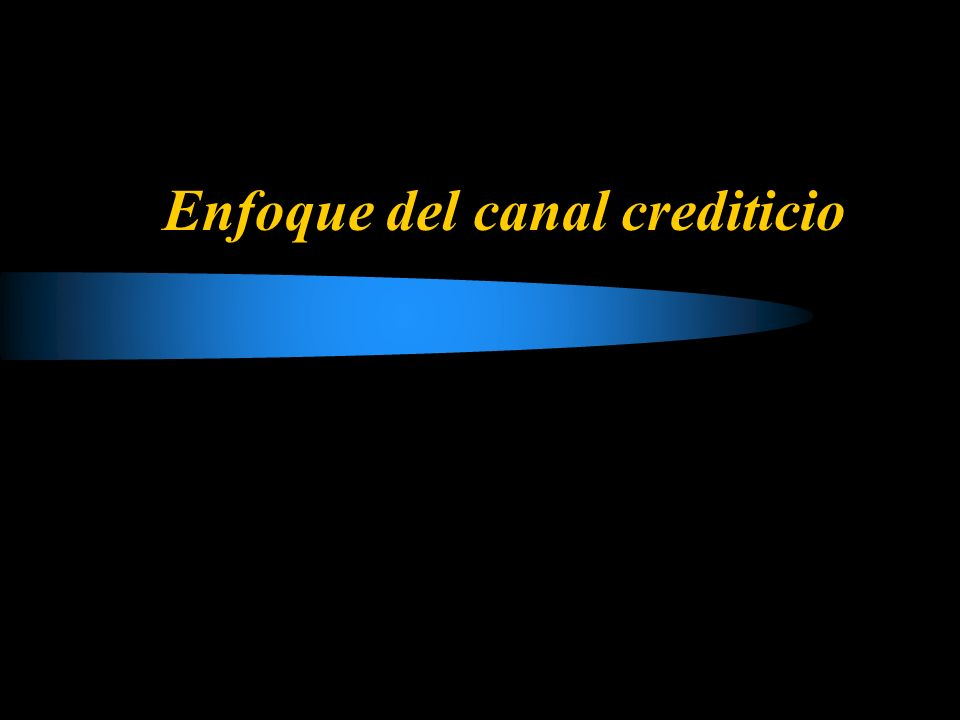 Enfoque del canal crediticio