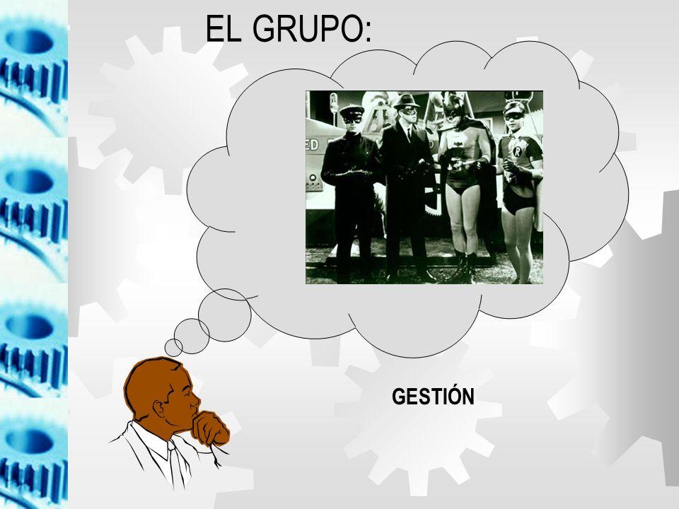 EL GRUPO: GESTIÓN